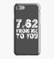 7.62 From Me To You - Dark iPhone Case/Skin