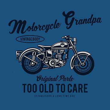 Motorcycle Grandpa, Too Old to Care by Farfam