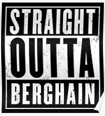Straight Outta Berghain Poster