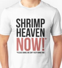 Shrimp Heaven NOW! Unisex T-Shirt
