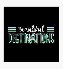 Beautiful Destinations Aesthetic Typography Design Photographic Print