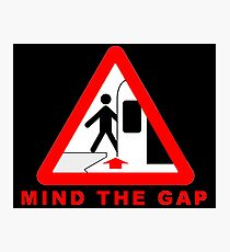 TTC - Mind The Gap sign Photographic Print