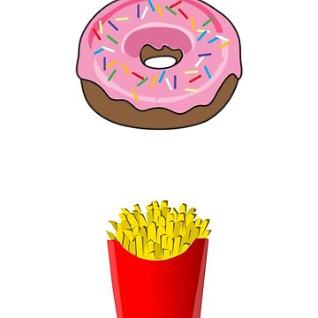 Donut Touch My French Fries Funny Pun Fast Food Joke by DigitalNomadTee
