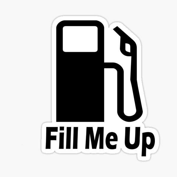 Fill Me Up Sticker