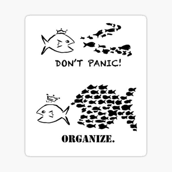 Don't Panic, Organize. Sticker