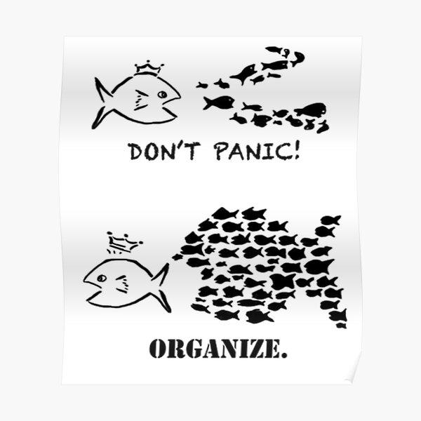 Don't Panic, Organize. Poster