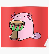 Axolotl Playing the Djembe Poster