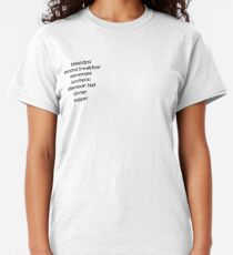 The Most Important Times of Day Classic T-Shirt