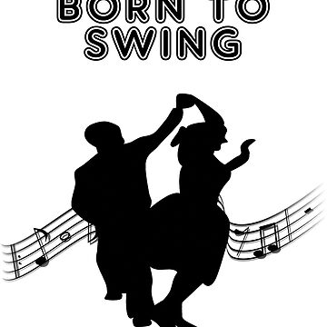Swing Dance Design - Born To Swing by kudostees