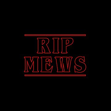 R.I.P. Mews (Stranger Things) by RetroPops