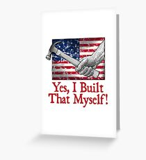 Yes, I Built That Myself! Greeting Card