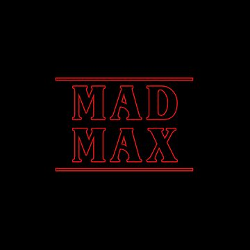 Mad Max (Stranger Things) by RetroPops