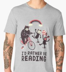 I'd Rather Be Reading Men's Premium T-Shirt