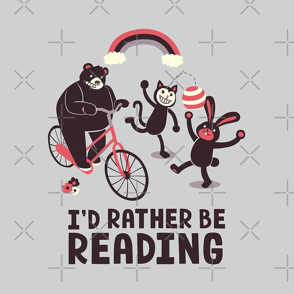 I'd Rather Be Reading by tobiasfonseca