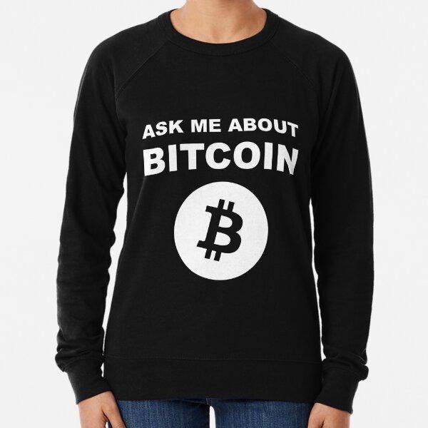 Ask Me About Bitcoin Shirt For BTC Geeks Lightweight Sweatshirt