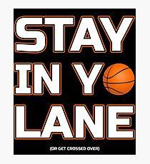 Stay In Yo Lane Basketball Big Baller Gifts Photographic Print