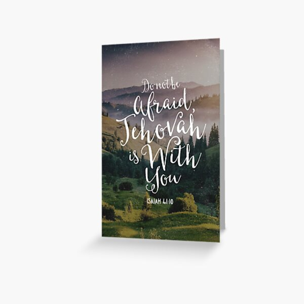 Do Not Be Afraid, Jehovah Is With You Greeting Card