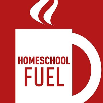 Homeschool Fuel by MrPandaDesigns