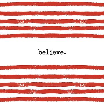 red stripes-believe by SylviaCook