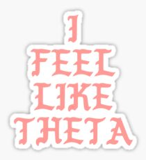 i feel like theta Sticker