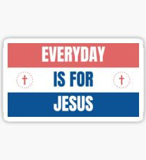 EVERYDAY IS FOR JESUS Sticker