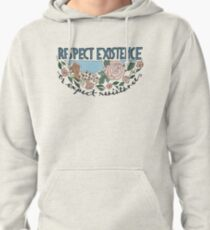 RESPECT EXISTENCE OR EXPECT RESISTANCE Pullover Hoodie