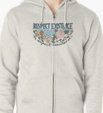 RESPECT EXISTENCE OR EXPECT RESISTANCE Zipped Hoodie