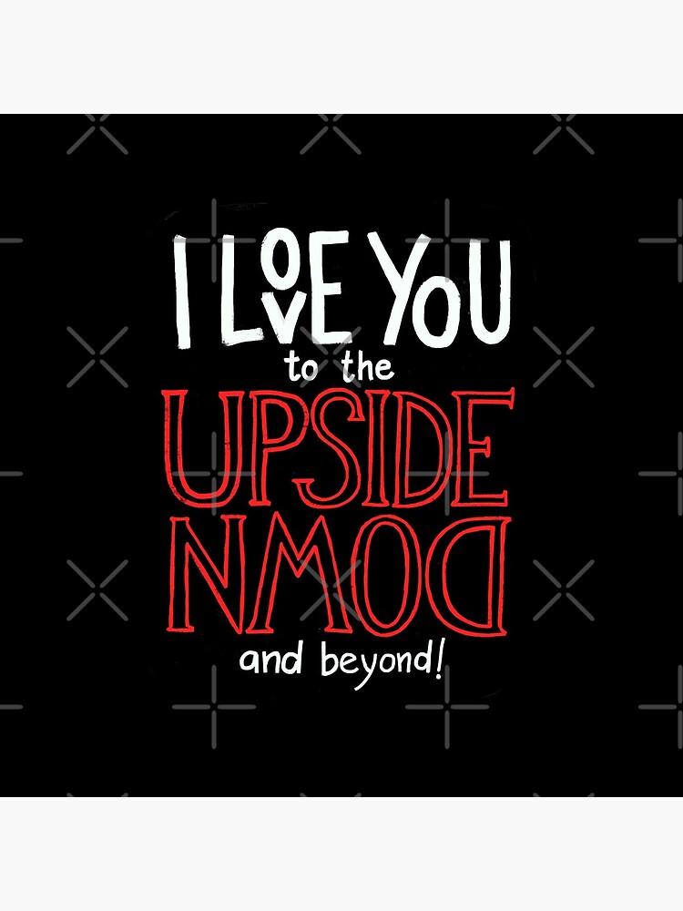 I love you to the upside down and beyond! by whatafabday