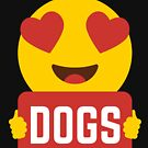 I love DOGS Heart Eye Emoji Emoticon Funny DOGS  SHIRT players Graphic Tee T shirt by DesIndie