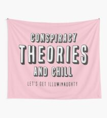 CONSPIRACY THEORIES AND CHILL  Wall Tapestry