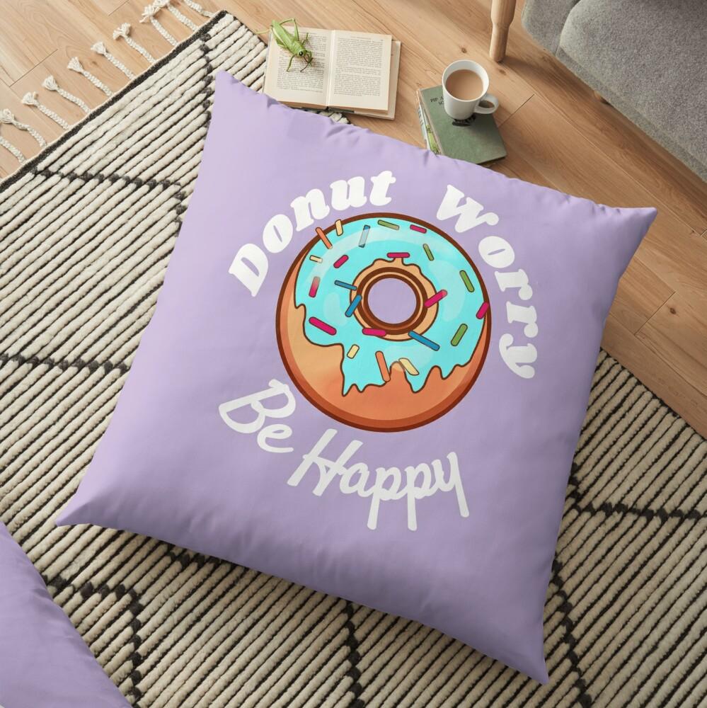 Donut Worry Be Happy Floor Pillow