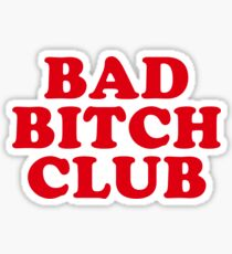 BAD BITCH CLUB Sticker