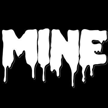 Mine by drgz