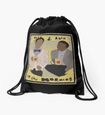 troy and abed - The new becomes threatening, the old reassuring. Drawstring Bag