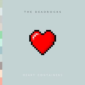 The Deadrocks- Heart Containers by oak19