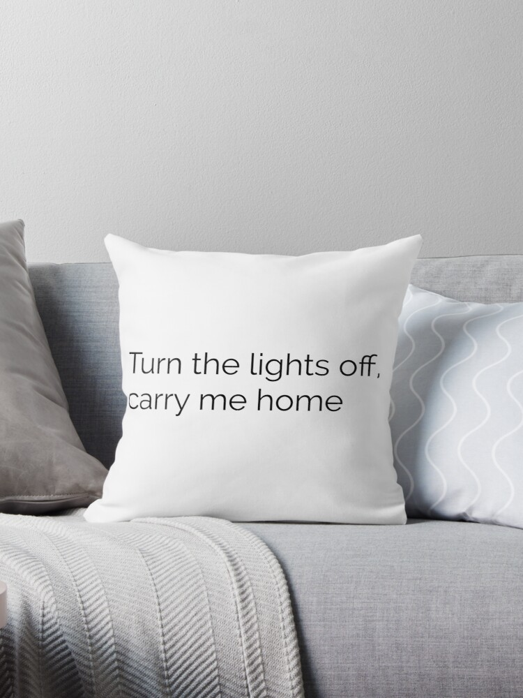 'Turn the lights off carry me home — Emo Lyrics' Throw Pillow by sumner250