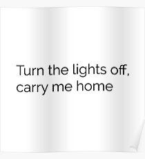 Turn the lights off carry me home — Emo Lyrics Poster
