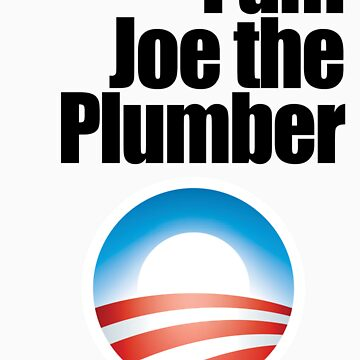 I am Joe the Plumber by BDawg