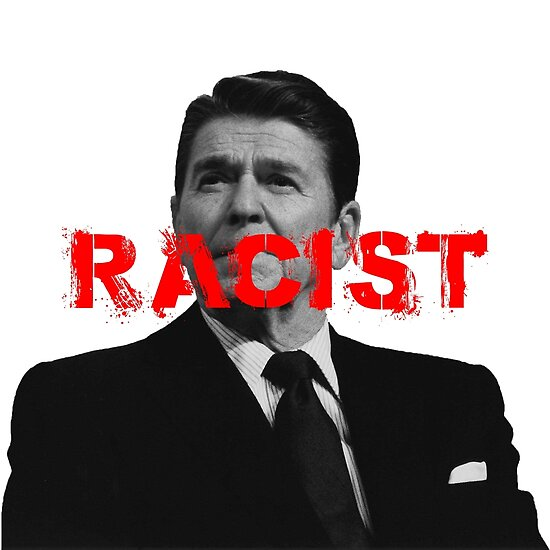 Racist Ronald Reagan Black White Posters By Artofrevolution