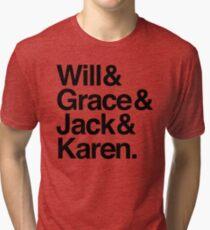 will & grace & jack & karen Tri-blend T-Shirt