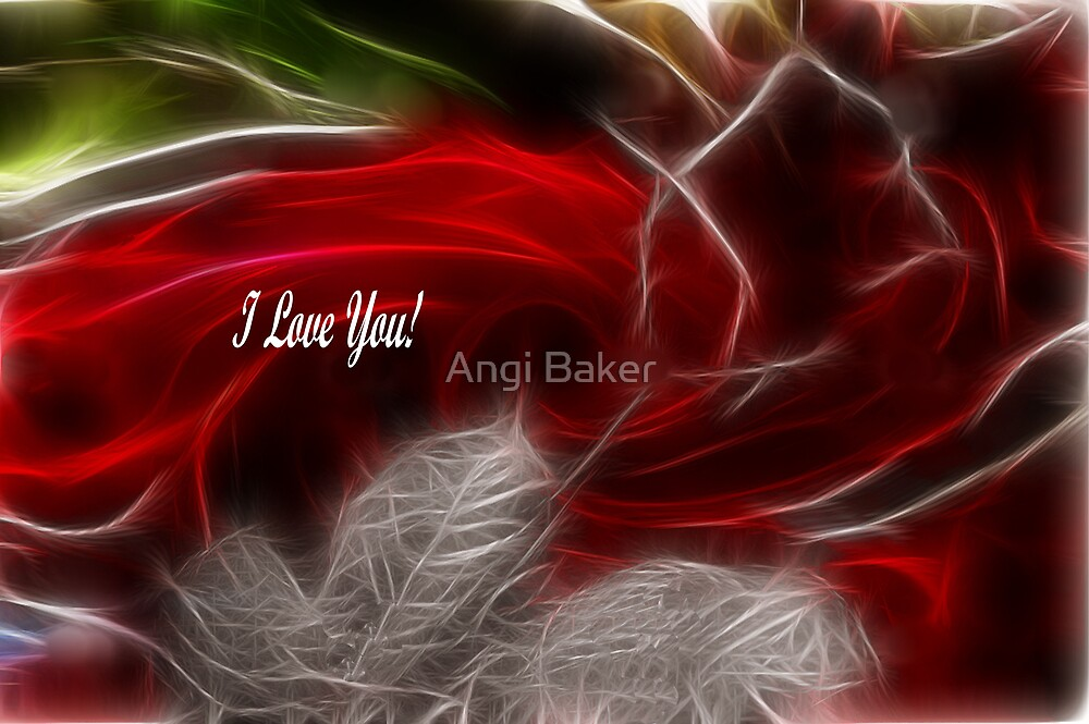 Love Remains The Same, I Love You! by Angi Baker