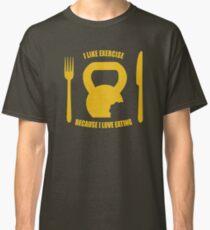 I Like Exercise Because I Love Eating (Brigitte Lindholm) Classic T-Shirt