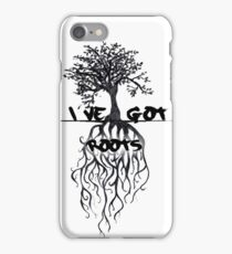 I've Got Roots  iPhone Case/Skin