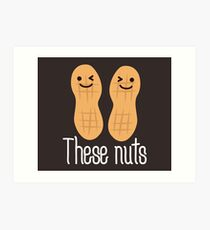 These nuts, adult humour  Art Print