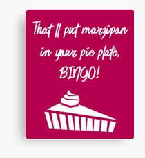 That'll Put Marzipan in your Pie Plate, Bingo! Canvas Print