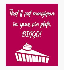 That'll Put Marzipan in your Pie Plate, Bingo! Photographic Print