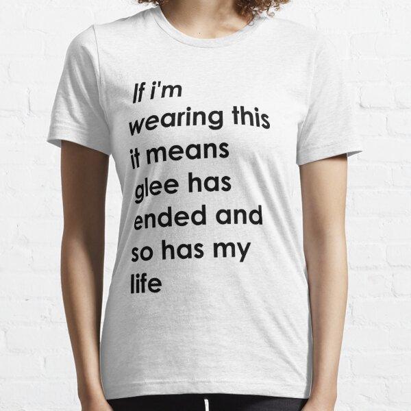 Si llevo esto, significa que la alegría ha terminado y también lo ha hecho mi vida. Camiseta esencial