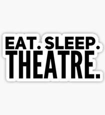 EAT SLEEP THEATRE Sticker