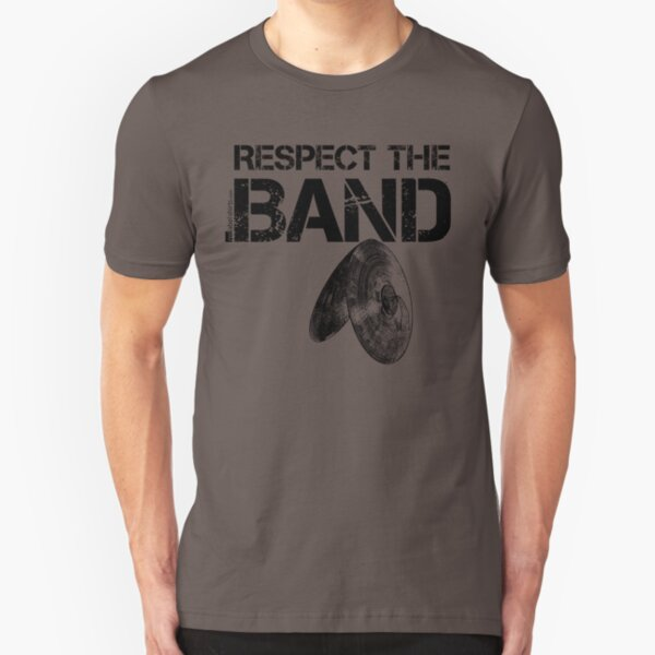 Respect The Band - Cymbals (Black Lettering) Slim Fit T-Shirt