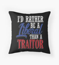 Sei eher ein Liberaler als ein Verräter Dekokissen